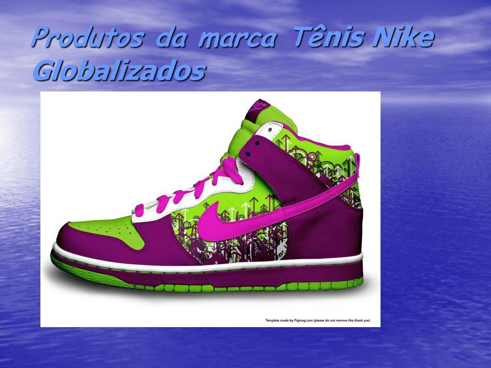 Produtos da marca Tê nis Nike Globalizados