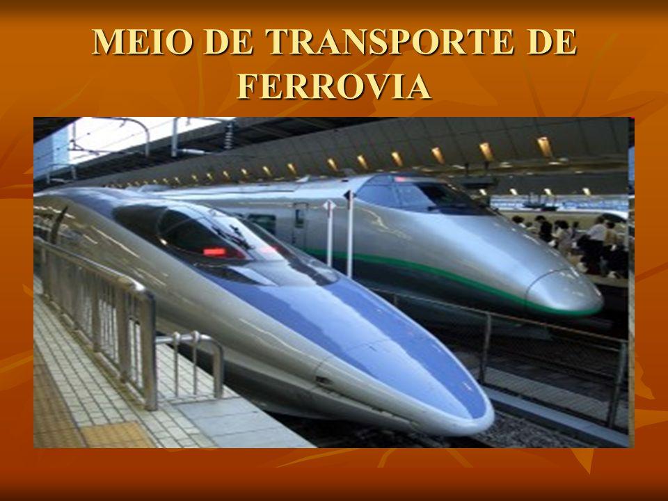 MEIO DE FERROVIA O transporte ferroviário é a transferência de pessoas ou bens, entre dois locais geograficamente separados, efectuada por um comboio, automotora ou outro veículo semelhante.