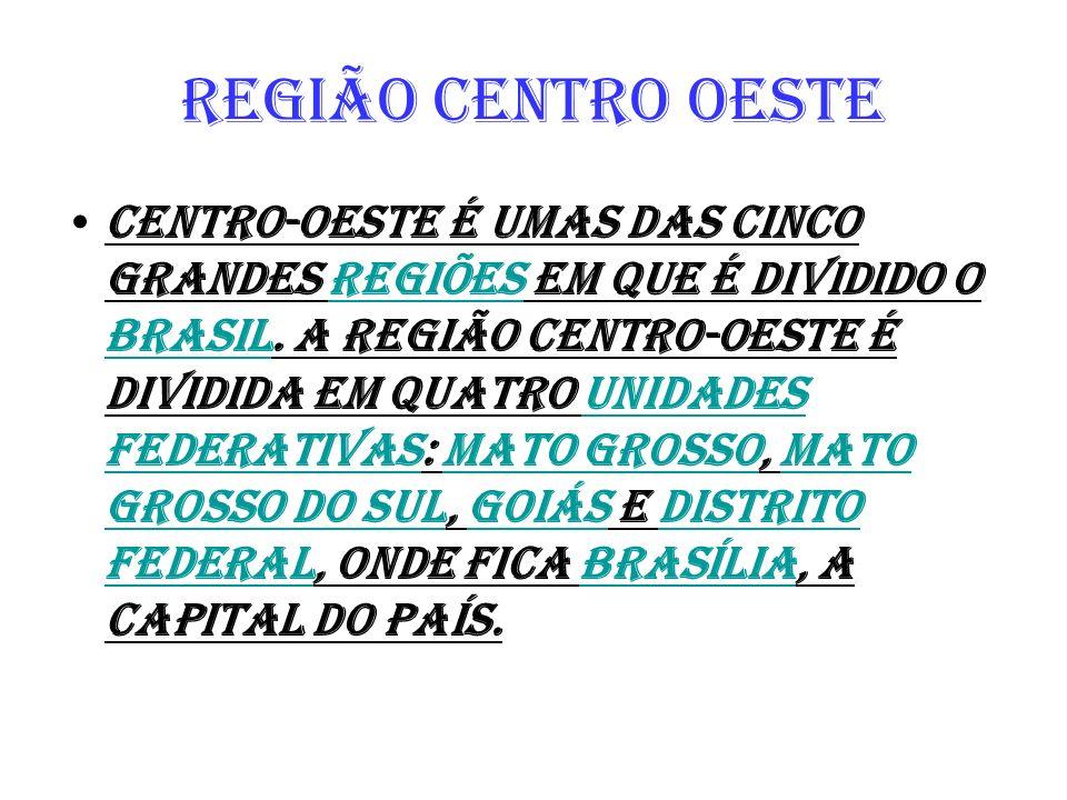 Centro-Oeste é umas das cinco grandes regiões em que é dividido o Brasil. A Região Centro-Oeste é dividida em quatro unidades federativas: Mato Grosso