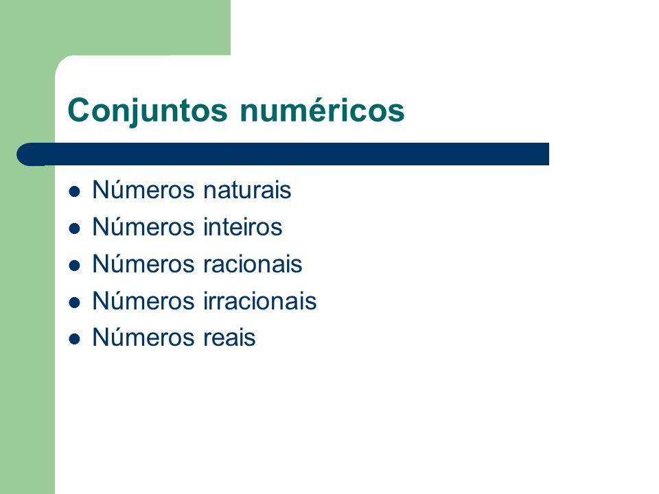 Conjuntos numéricos Números naturais Números inteiros Números racionais Números irracionais Números reais