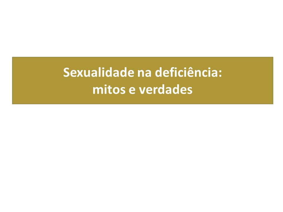 Sexualidade na deficiência: mitos e verdades
