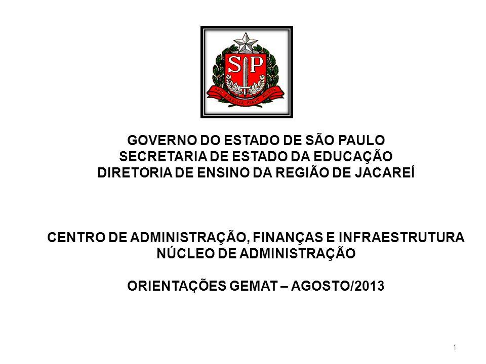 GOVERNO DO ESTADO DE SÃO PAULO SECRETARIA DE ESTADO DA EDUCAÇÃO DIRETORIA DE ENSINO DA REGIÃO DE JACAREÍ CENTRO DE ADMINISTRAÇÃO, FINANÇAS E INFRAESTR