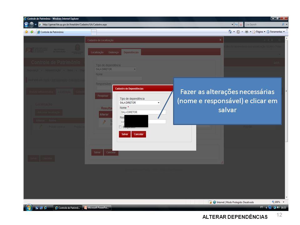 Fazer as alterações necessárias (nome e responsável) e clicar em salvar ALTERAR DEPENDÊNCIAS 12