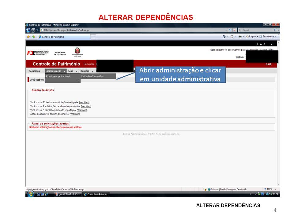 Abrir administração e clicar em unidade administrativa ALTERAR DEPENDÊNCIAS 4