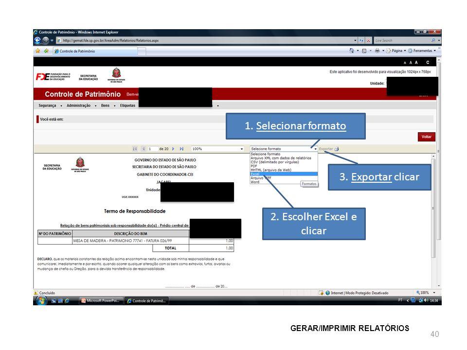 GERAR/IMPRIMIR RELATÓRIOS 40 1. Selecionar formato 3. Exportar clicar 2. Escolher Excel e clicar