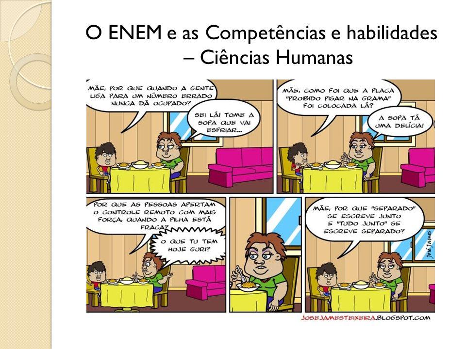 O ENEM e as Competências e habilidades – Ciências Humanas