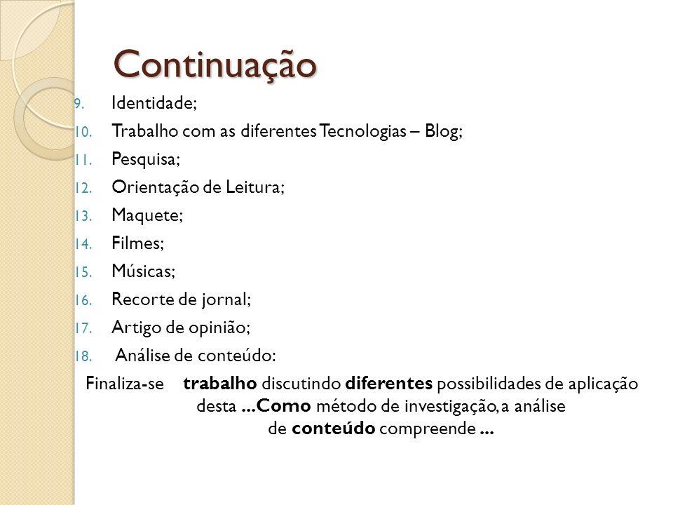 Continuação 9.Identidade; 10. Trabalho com as diferentes Tecnologias – Blog; 11.