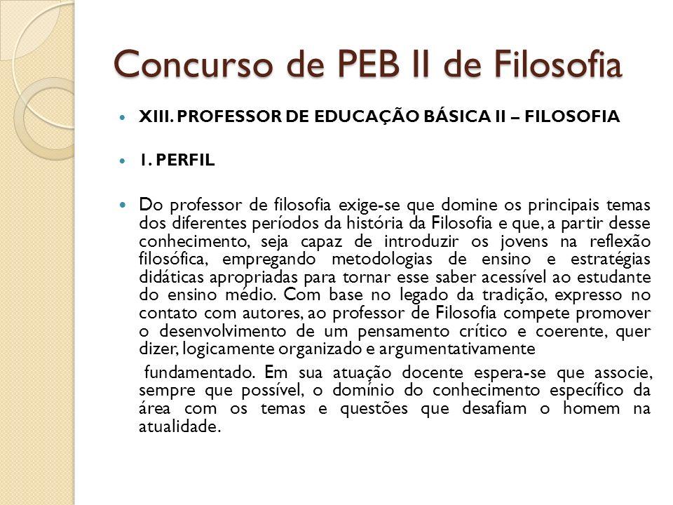 Concurso de PEB II de Filosofia XIII.PROFESSOR DE EDUCAÇÃO BÁSICA II – FILOSOFIA 1.