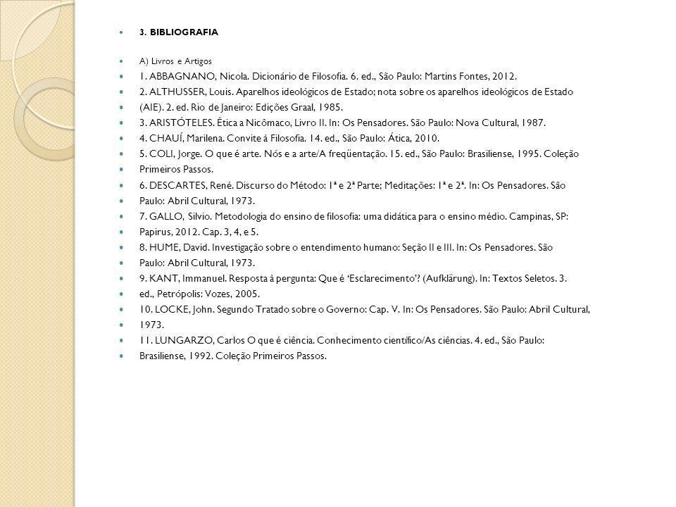 3.BIBLIOGRAFIA A) Livros e Artigos 1. ABBAGNANO, Nicola.
