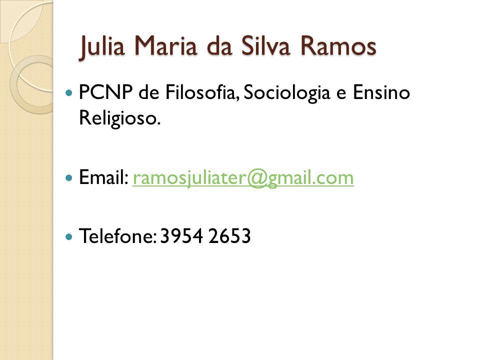 Julia Maria da Silva Ramos PCNP de Filosofia, Sociologia e Ensino Religioso.