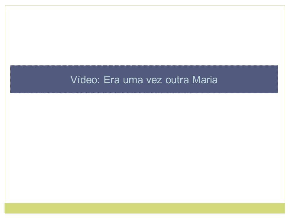 Vídeo: Era uma vez outra Maria