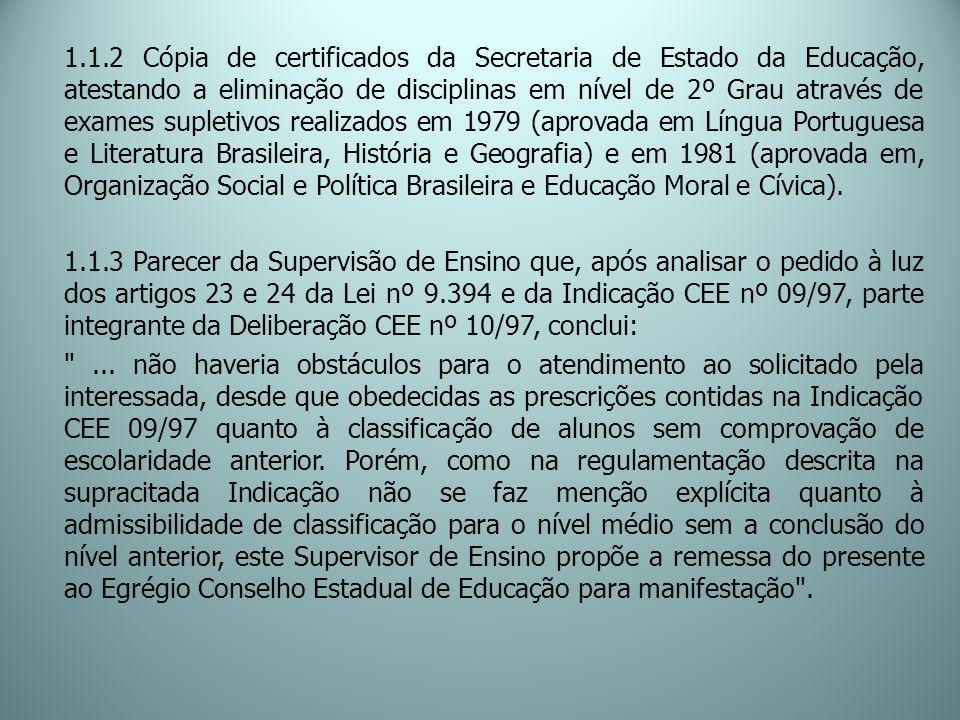 1.1.2 Cópia de certificados da Secretaria de Estado da Educação, atestando a eliminação de disciplinas em nível de 2º Grau através de exames supletivo