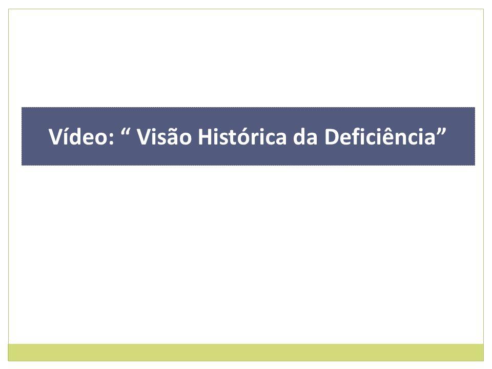 Vídeo: Visão Histórica da Deficiência