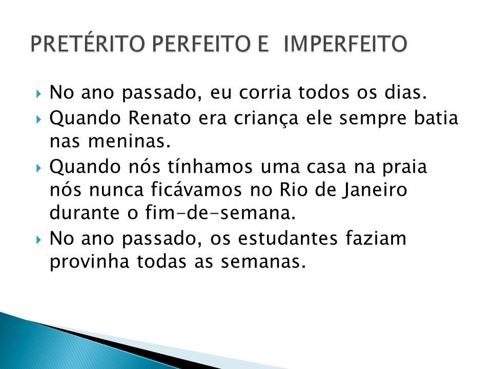 Quando estão juntos em uma mesma frase: Primeira ação verbo no Pretérito Imperfeito Segunda ação verbo no Pretérito Perfeito Ou Ação no Pretérito Perfeito é ação que interrompe uma ação no Pretérito Imperfeito.