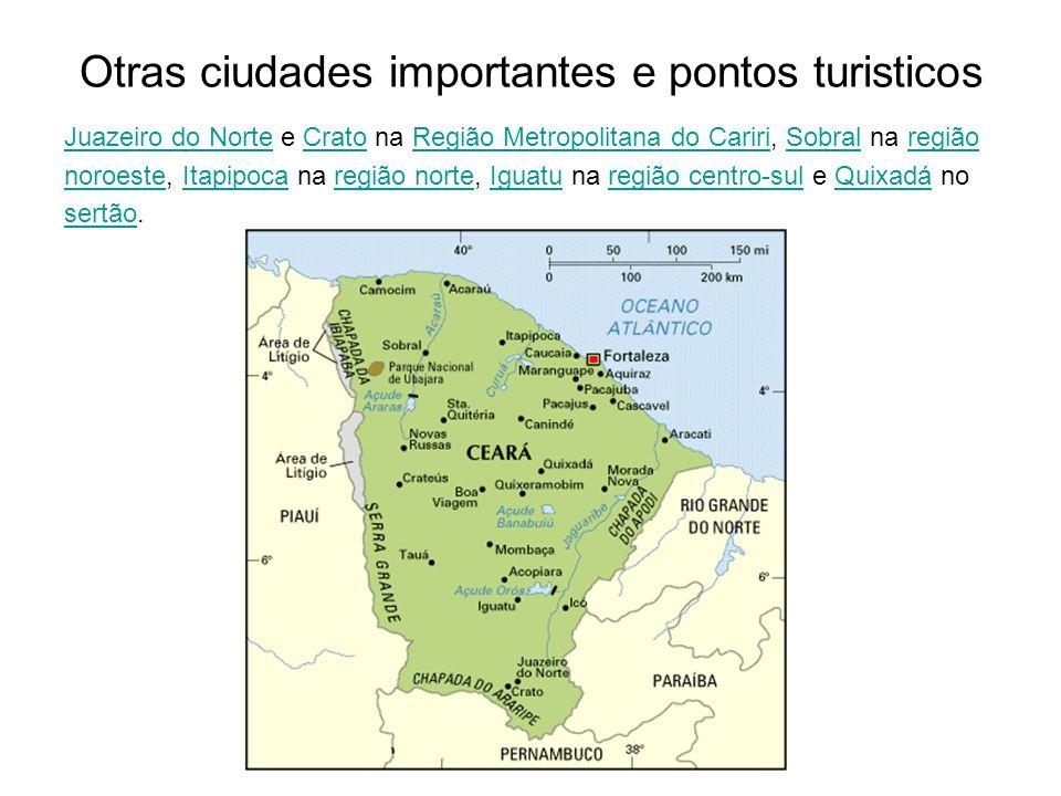 Otras ciudades importantes e pontos turisticos Juazeiro do NorteJuazeiro do Norte e Crato na Região Metropolitana do Cariri, Sobral na regiãoCratoRegi