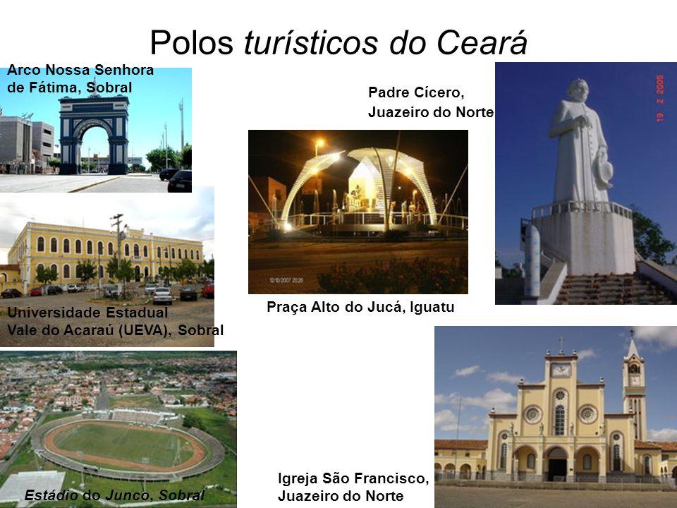 Polos turísticos do Ceará Padre Cícero, Juazeiro do Norte Estádio do Junco, Sobral Universidade Estadual Vale do Acaraú (UEVA), Sobral Arco Nossa Senh