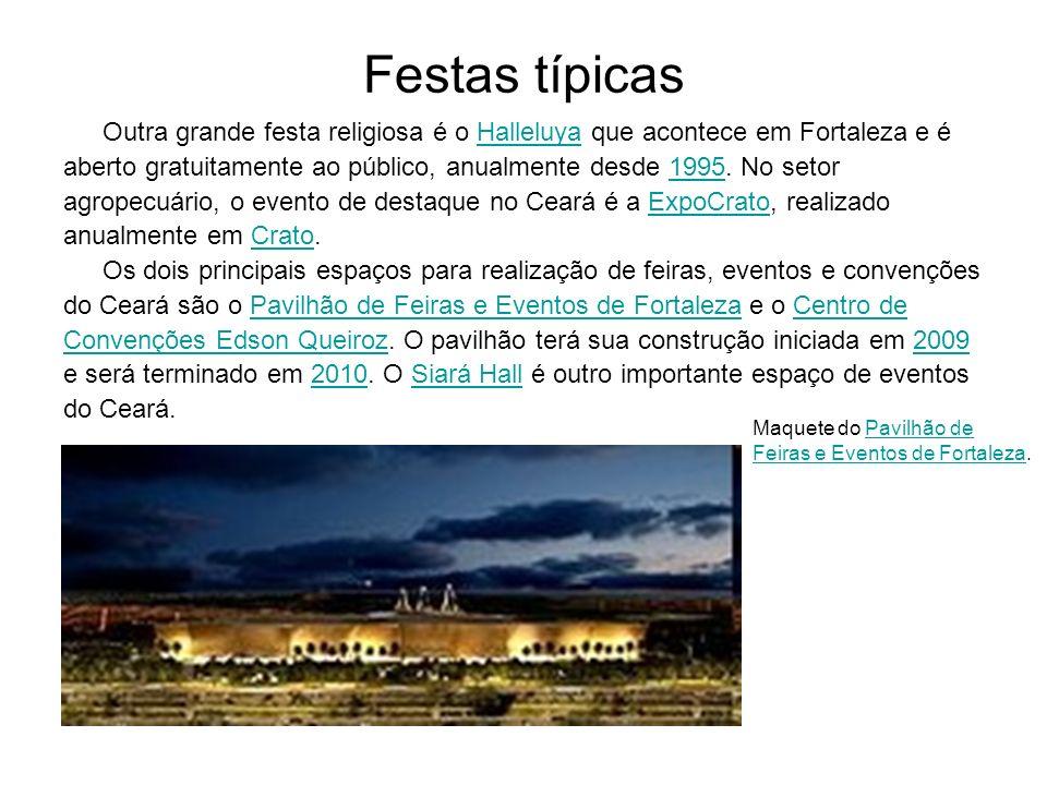 Festas típicas Outra grande festa religiosa é o Halleluya que acontece em Fortaleza e éHalleluya aberto gratuitamente ao público, anualmente desde 199