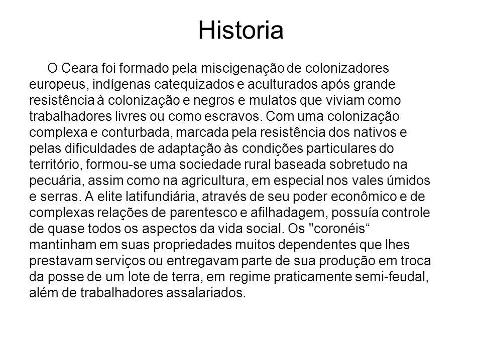 Historia O Ceara foi formado pela miscigenação de colonizadores europeus, indígenas catequizados e aculturados após grande resistência à colonização e