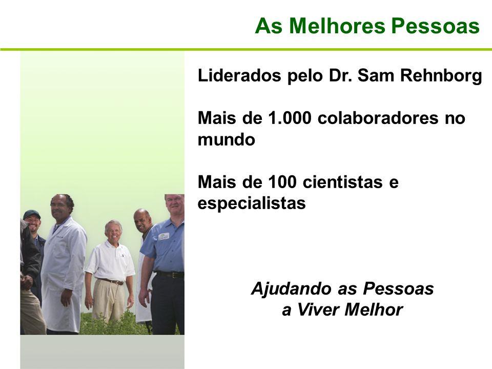 As Melhores Pessoas Liderados pelo Dr. Sam Rehnborg Mais de 1.000 colaboradores no mundo Mais de 100 cientistas e especialistas Ajudando as Pessoas a
