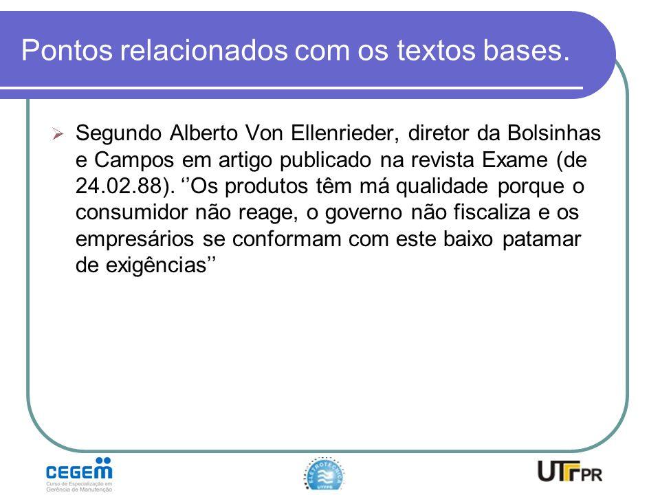 Pontos relacionados com os textos bases. Segundo Alberto Von Ellenrieder, diretor da Bolsinhas e Campos em artigo publicado na revista Exame (de 24.02