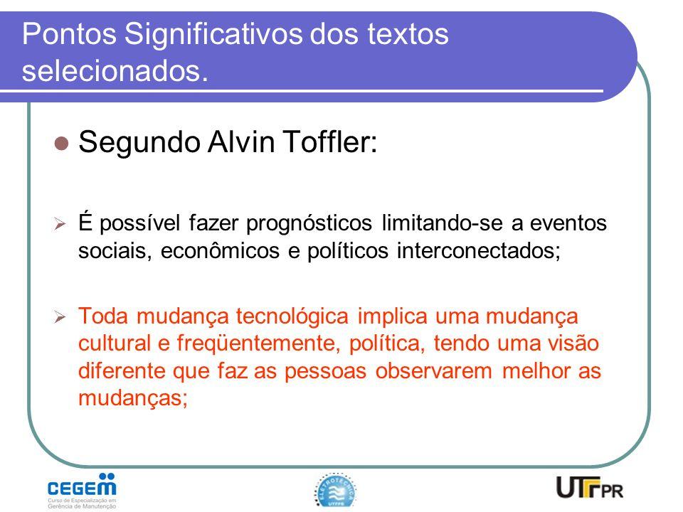 Pontos Significativos dos textos selecionados. Segundo Alvin Toffler: É possível fazer prognósticos limitando-se a eventos sociais, econômicos e polít