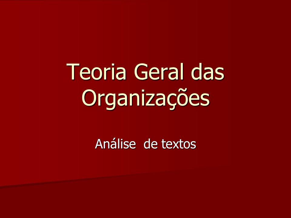 Teoria Geral das Organizações Análise de textos