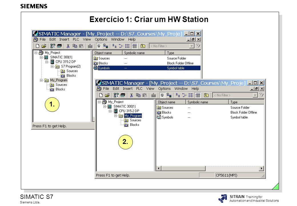 SIMATIC S7 Siemens Ltda. SITRAIN Training for Automation and Industrial Solutions Exercício 1: Criar um HW Station 2. 1.