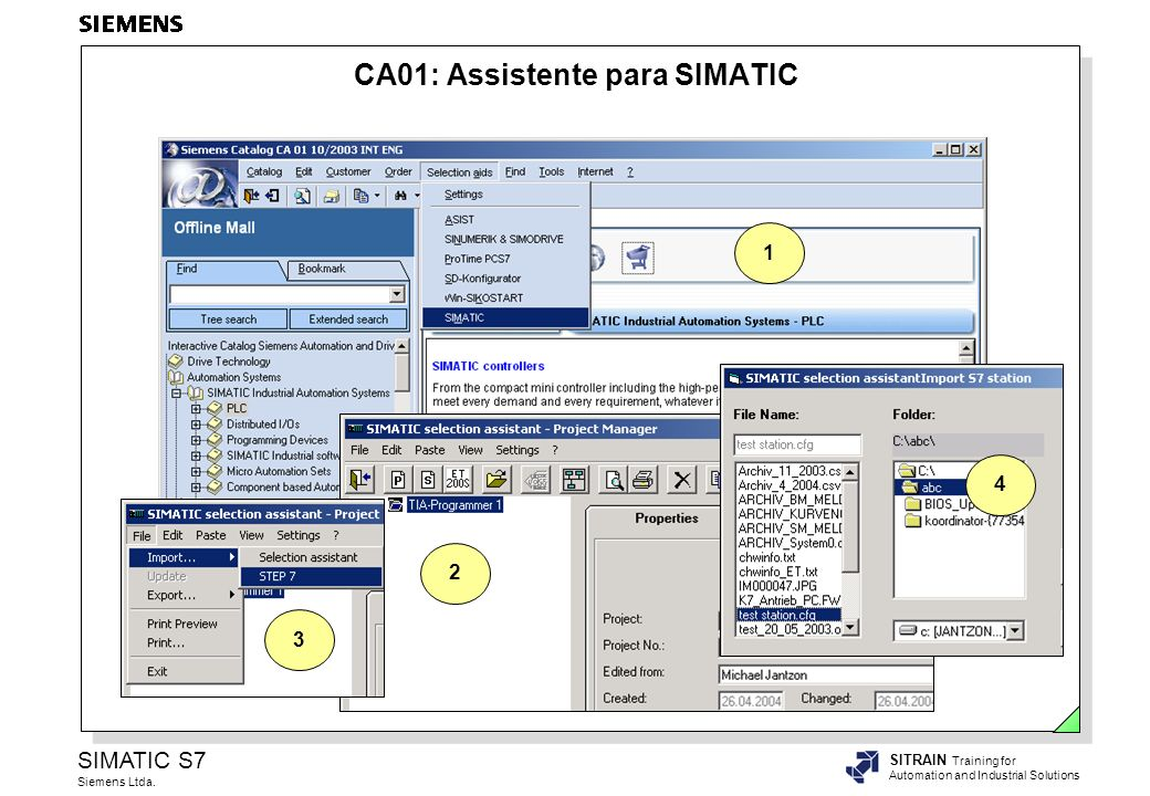 SIMATIC S7 Siemens Ltda. SITRAIN Training for Automation and Industrial Solutions CA01: Assistente para SIMATIC 1 2 3 4