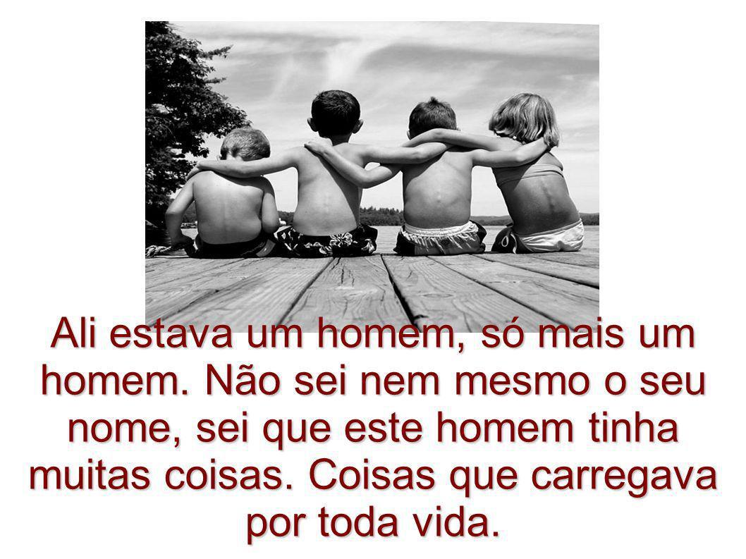 Até o improvável se torna possível quando a amizade é verdadeira.