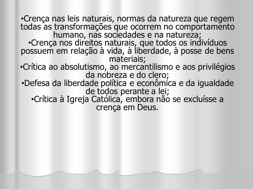 Crença nas leis naturais, normas da natureza que regem todas as transformações que ocorrem no comportamento humano, nas sociedades e na natureza; Cren