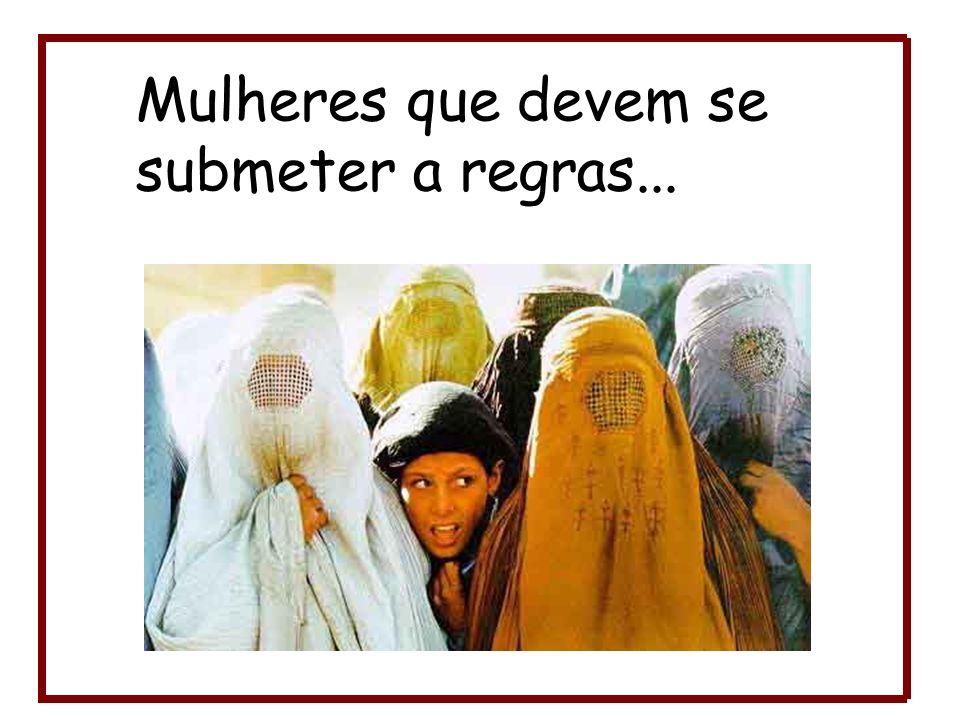 Mulheres que devem se submeter a regras...