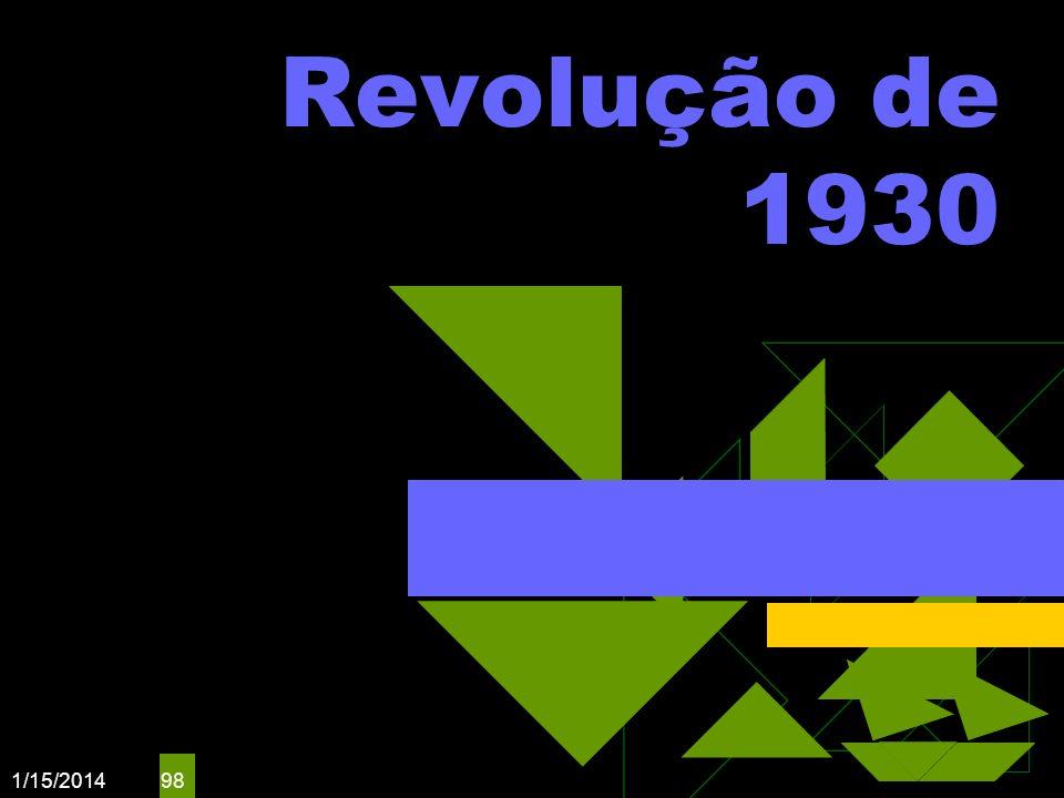 1/15/2014 98 Revolução de 1930