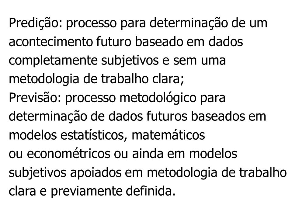 Causais Métodos de Projeção Causais o Métodos de Correlação; o Modelos de Regressão; o Modelos Econométricos;
