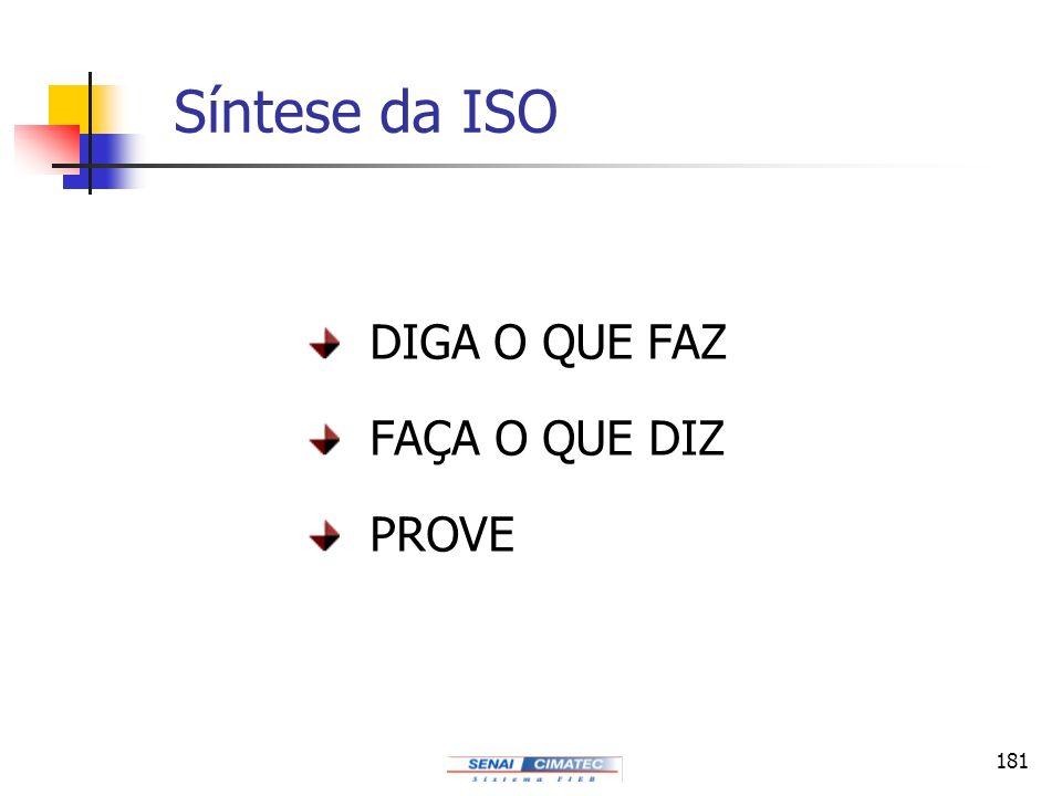181 Síntese da ISO DIGA O QUE FAZ FAÇA O QUE DIZ PROVE