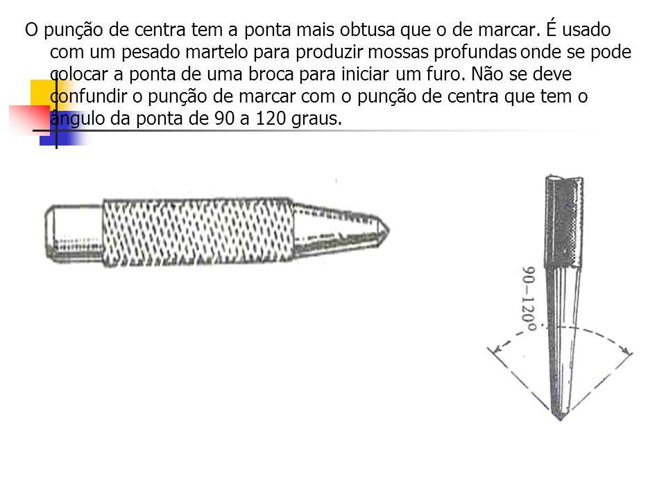 O punção de centra tem a ponta mais obtusa que o de marcar. É usado com um pesado martelo para produzir mossas profundas onde se pode colocar a ponta
