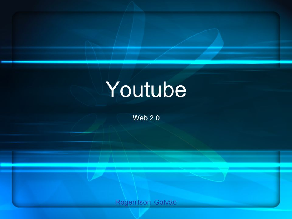 Youtube Web 2.0 Rogenilson Galvão