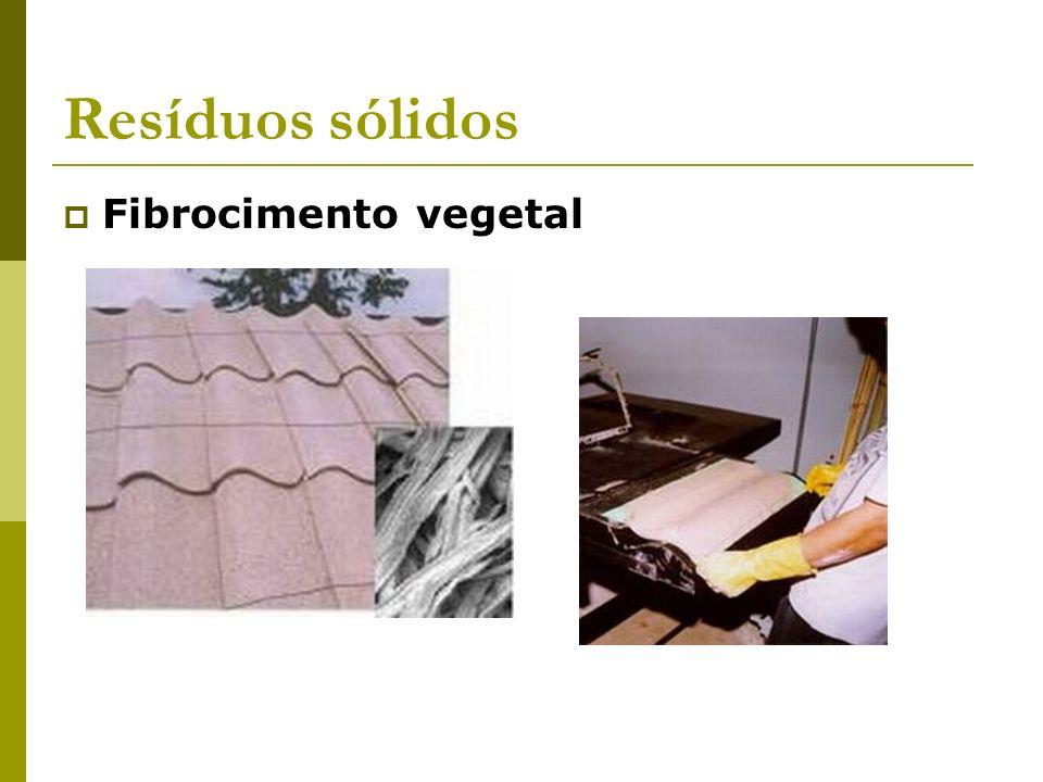 Resíduos sólidos Fibrocimento vegetal