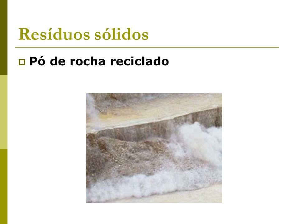 Resíduos sólidos Pó de rocha reciclado