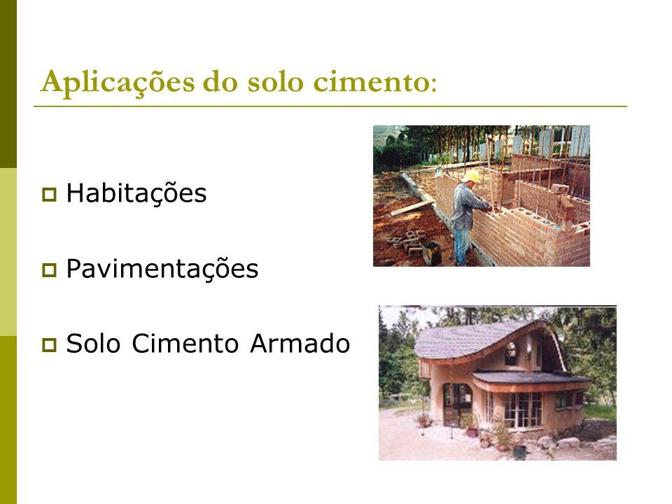 Aplicações do solo cimento: Habitações Pavimentações Solo Cimento Armado