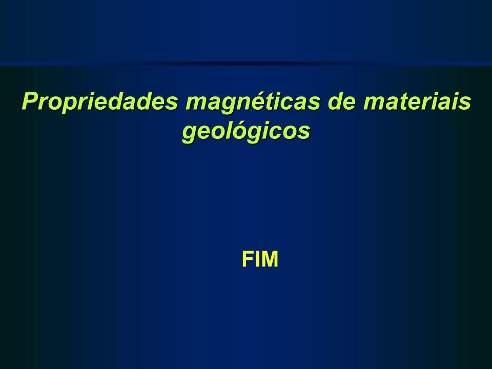 Propriedades magnéticas de materiais geológicos FIM