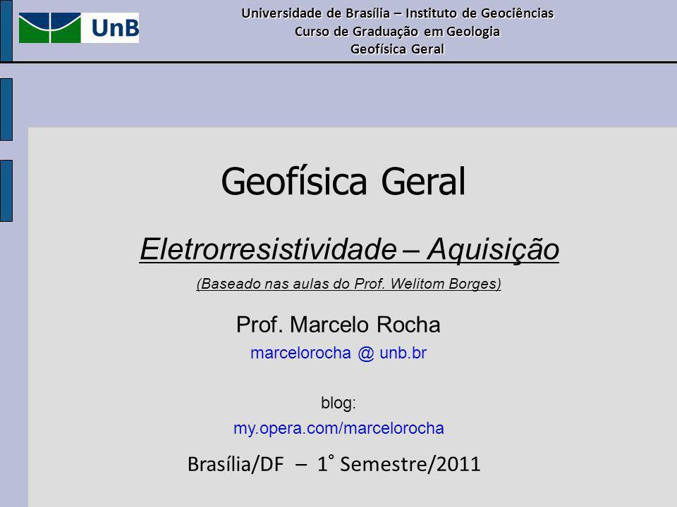 Geofísica Geral Universidade de Brasília – Instituto de Geociências Curso de Graduação em Geologia Geofísica Geral Prof. Marcelo Rocha marcelorocha @