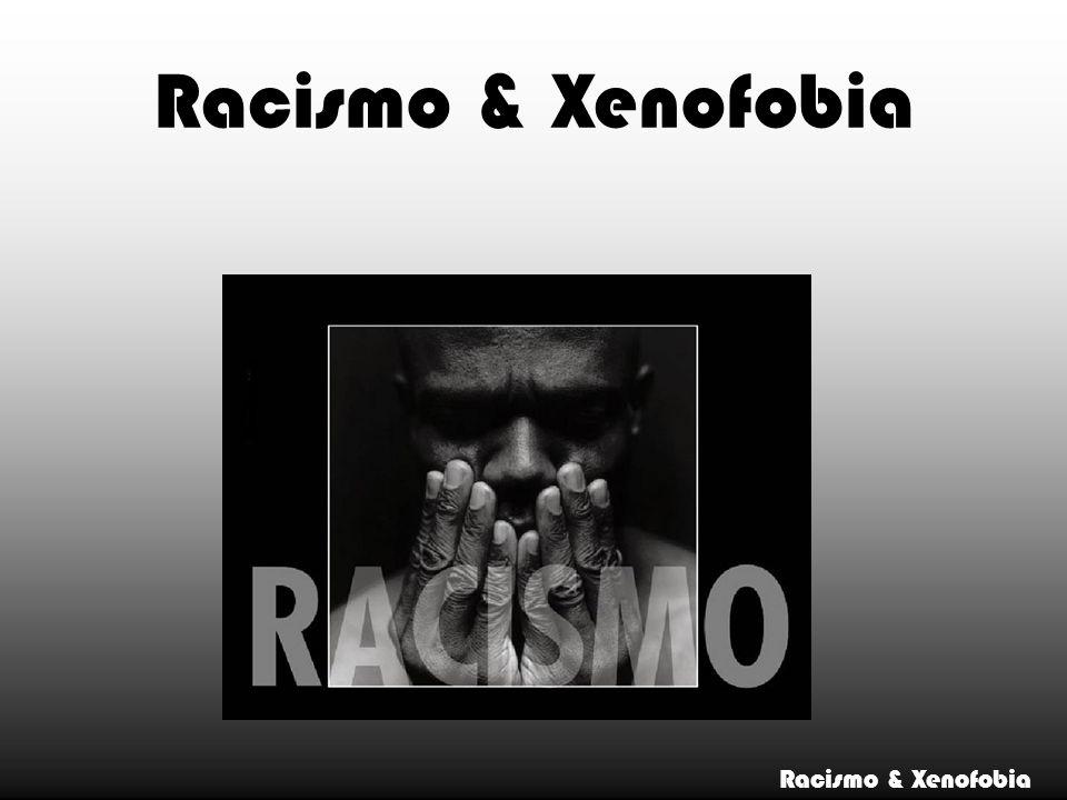 Racismo & Xenofobia