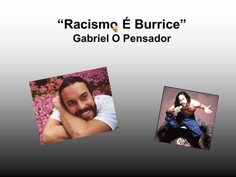 Racismo É Burrice Gabriel O Pensador