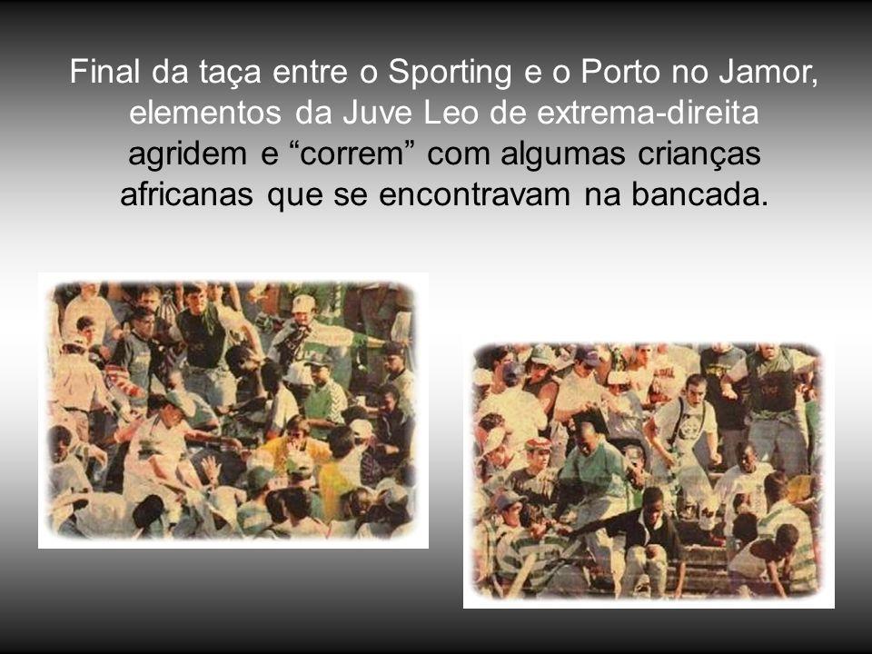 Final da taça entre o Sporting e o Porto no Jamor, elementos da Juve Leo de extrema-direita agridem e correm com algumas crianças africanas que se enc