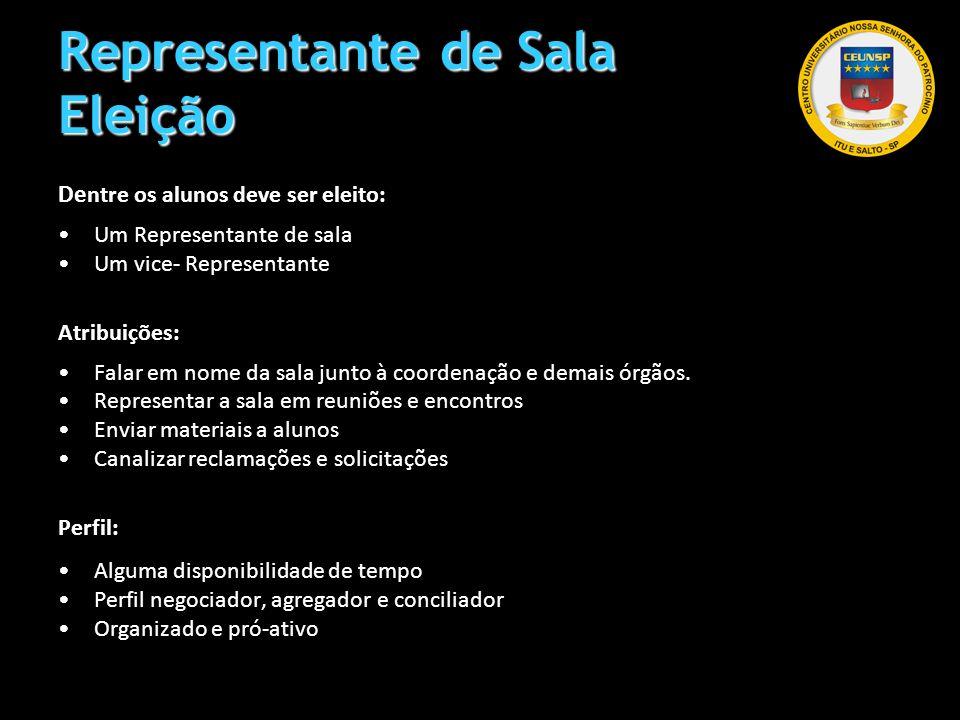 Representante de Sala Eleição De ntre os alunos deve ser eleito: Um Representante de sala Um vice- Representante Atribuições: Falar em nome da sala ju