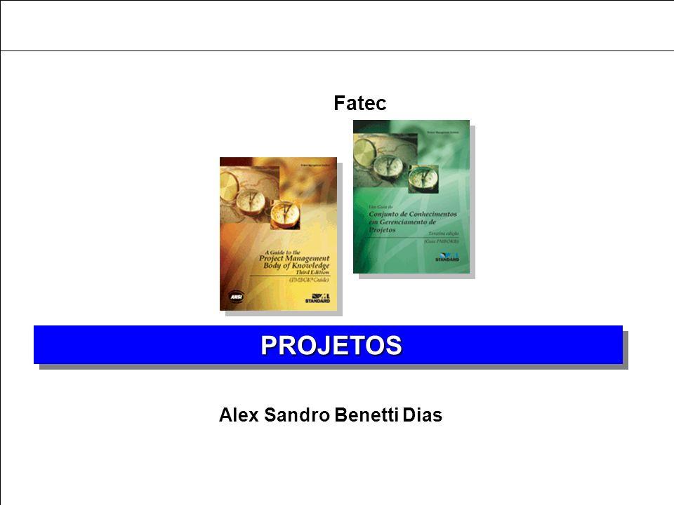 ESPECIALIZAÇÃO EM GESTÃO DA QUALIDADE Alex Sandro Benetti Dias Fatec PROJETOS PROJETOS