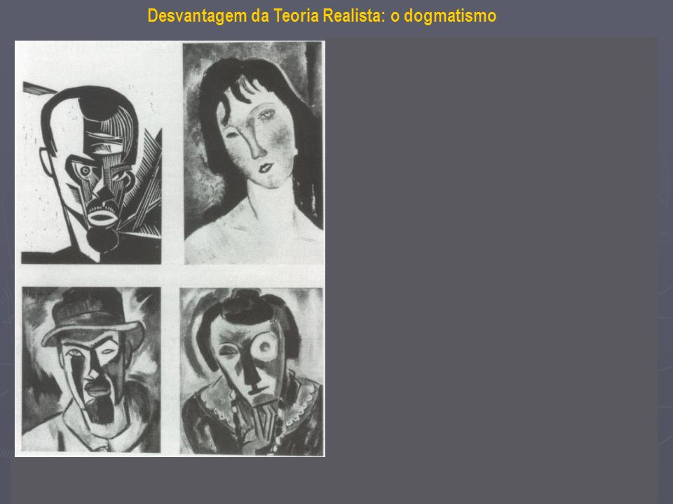 Desvantagem da Teoria Realista: o dogmatismo Exposição Arte Degenerada (1937): obras em desarmonia com os ideais de beleza e comportamento pretendidos pelo nacional-socialismo na Alemanha