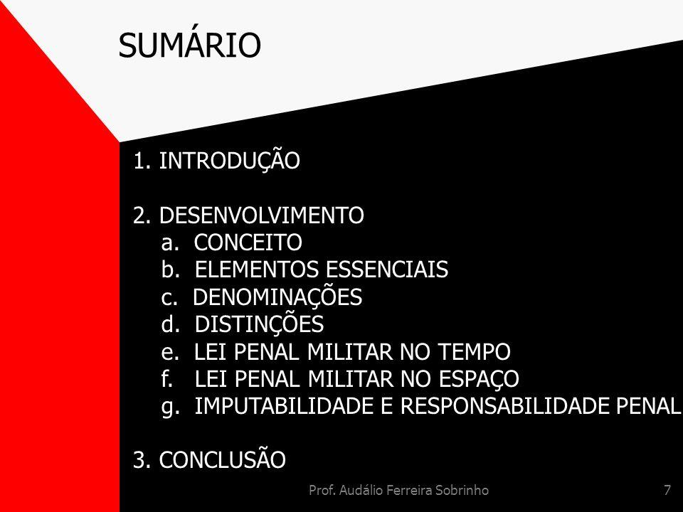 Prof. Audálio Ferreira Sobrinho7 SUMÁRIO 1. INTRODUÇÃO 2. DESENVOLVIMENTO a. CONCEITO b. ELEMENTOS ESSENCIAIS c. DENOMINAÇÕES d. DISTINÇÕES e. LEI PEN