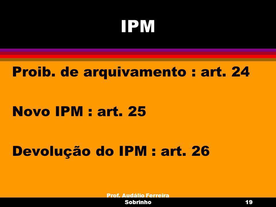 Prof.Audálio Ferreira Sobrinho20 APFD Art 27 :.....