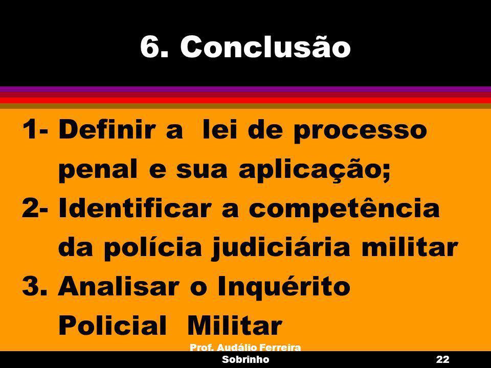 Prof. Audálio Ferreira Sobrinho23 6. Conclusão